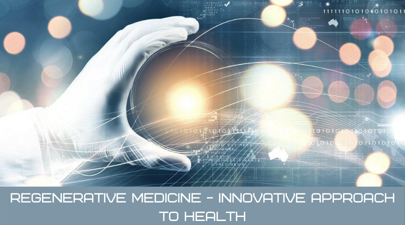Regenerative Medicine - Innovative Approach to Health